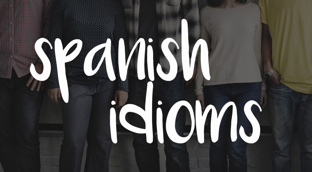 Spanish Idioms ...