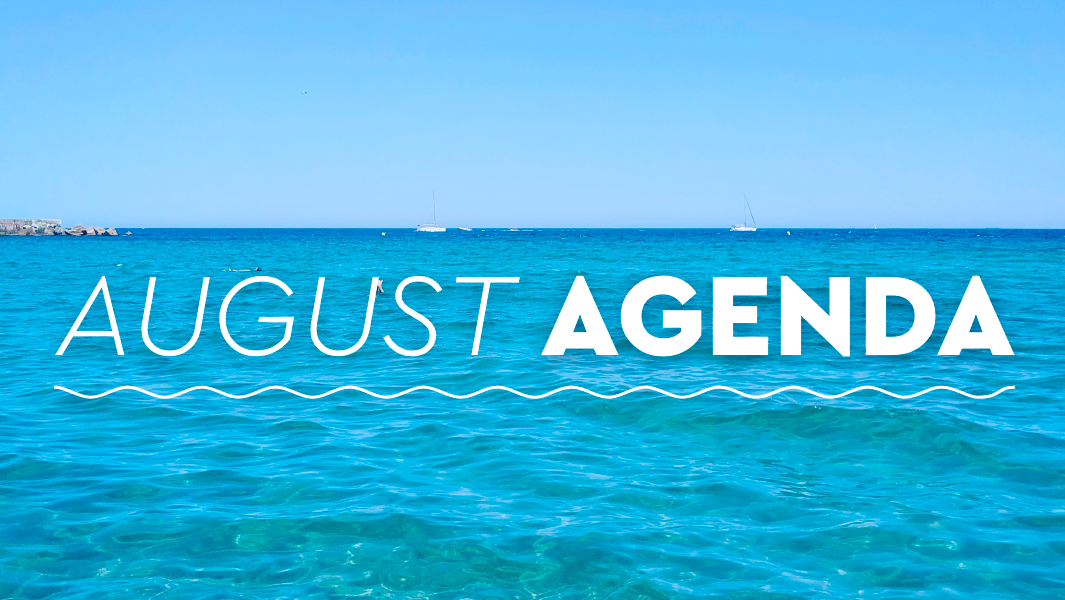 What you cannot miss in August!