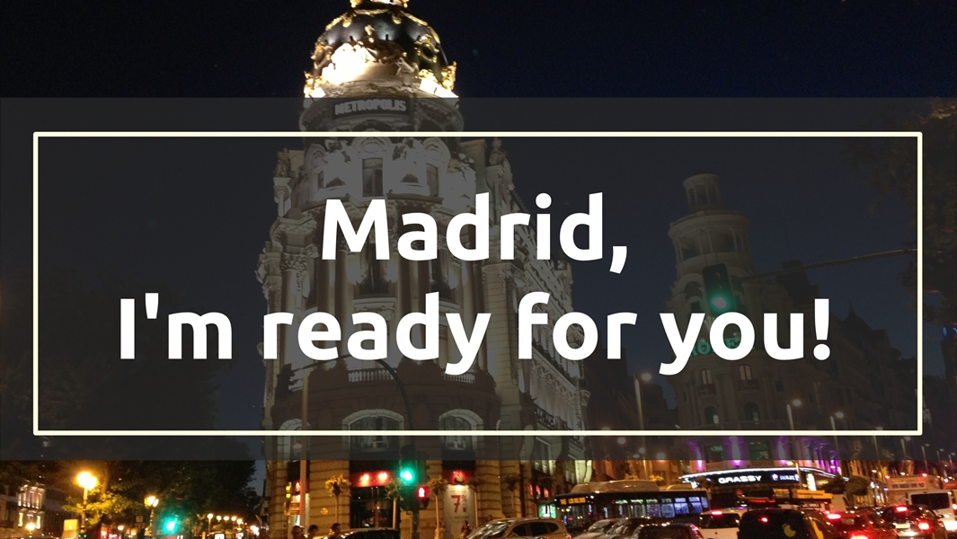 All you need to start your new life in Madrid!