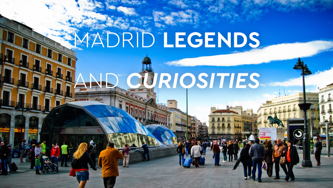 Madrid Legends and Curiosities