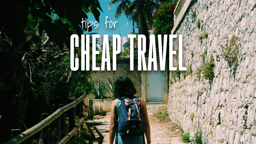 Tips for cheap travel