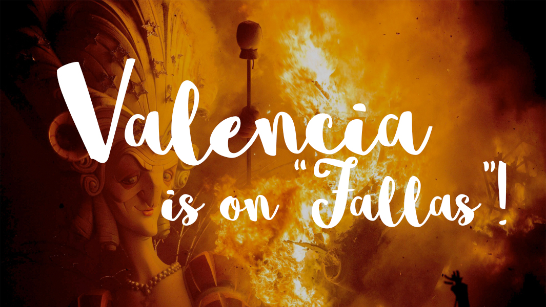 Valencia is on fire! I mean, Fallas!
